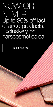 NOW OR NEVER. Up to 30% off last chance products. Exclusively on narscosmetics.ca. SHOP NOW